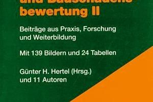 Immobilien- und Bauschadensbewertung. Beiträge aus Forschung, Praxis und Weiterbildung. Günter Hertel und 15 Mitautoren, expert Verlag GmbH, Band 15, 2009, 194 S., 147 Abb., 15 Tab., 44,00 €, ISBN 978-3-8169-2833-1<br />